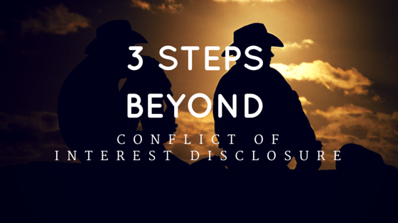 3 Steps Beyond Conflict Of Interest Disclosure