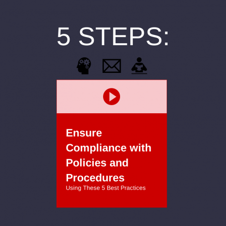 5 Steps to Ensure Compliance with Policies and Procedures