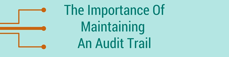 Importance oF Maintaining Audit Trail