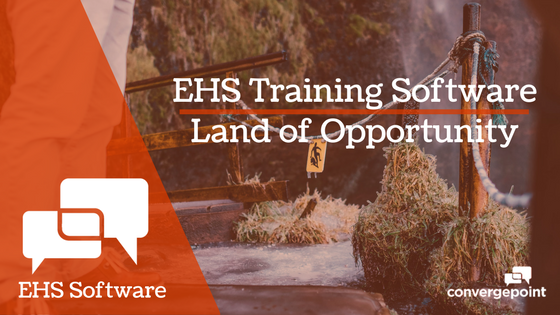 EHS Training Software - Land of Opportunity