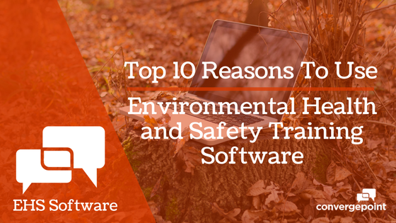 Top 10 Reasons to use EHS Software
