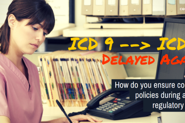 Possible ICD 10 Delay Affects Policies and Procedures Management