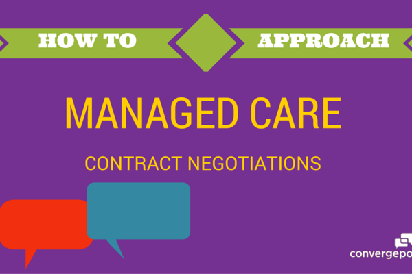 How to Approach Managed Care Contract Negotiations