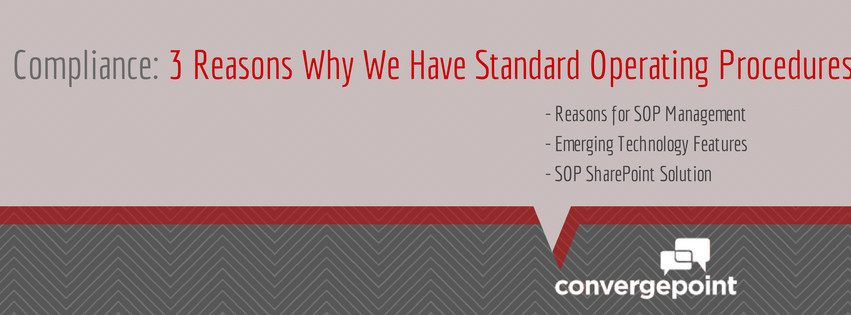 Compliance: 3 Reasons Why We Have Standard Operating Procedures
