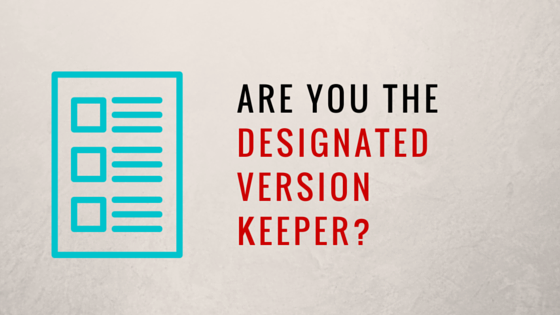 Policy Management - Are You the Designated Version Keeper
