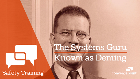 Safety Training - The Systems Guru Known as Deming