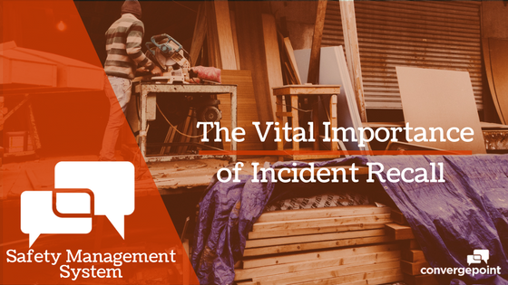 Safety Management System Vital Importance of Incident Recall