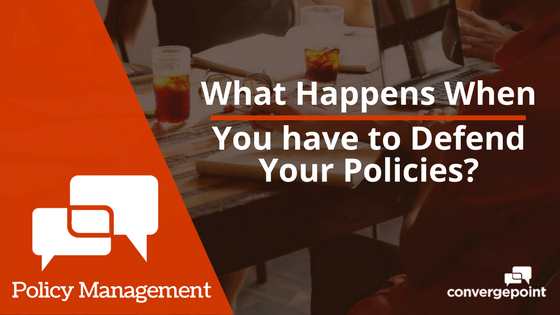 Policy and Procedures Management - What Happens When You have to Defend Your Policies?